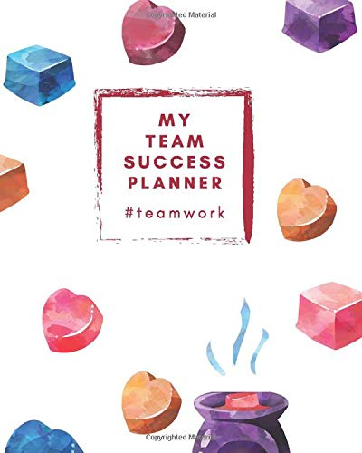 My Team Success Planner #teamwork: Team Leader 12-Month Planner - Team Member Records - Goal Setting (The Wax Lady, Band 3)