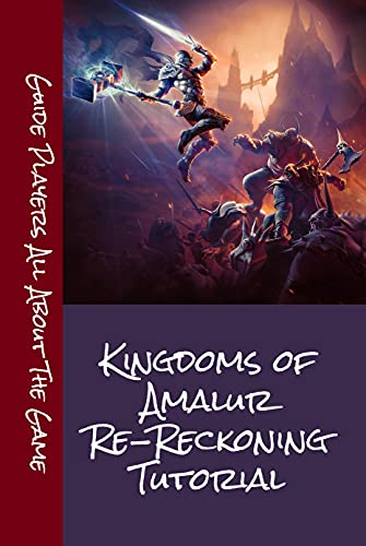 Kingdoms of Amalur Re-Reckoning Tutorial: Guide Players All About The Game: Kingdoms of Amalur Re-Reckoning Tutorial (English Edition)