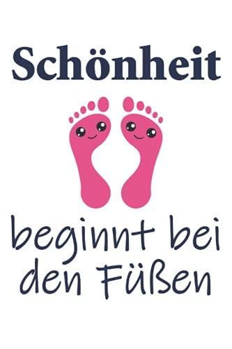 Schönheit - Fußpflegerin Fußpflege Spruch Geschenk Notizbuch (Taschenbuch DIN A 5 Format Liniert): Fußpflegerin Geschenk Notizheft, Schreibheft, ... die im Nagelstudio oder Nagelsalon arbeite