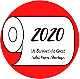 We Survived the Great Toilet Paper Shortage 2020, Funny Magnetic Decal for Fridge, Office, Cars, 5 1/2 Inch