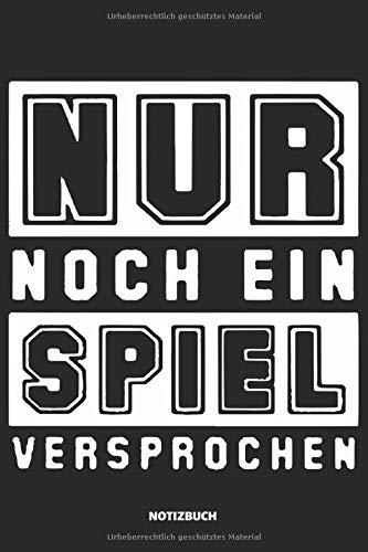 Notizbuch: Nur noch ein Spiel! | lustiges Design (liniert)