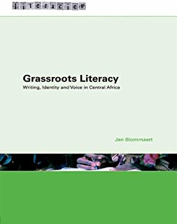 Grassroots Literacy: Writing, Identity and Voice in Central Africa (Literacies)