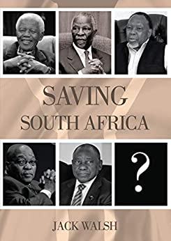 Saving South Africa by [Jack Walsh]