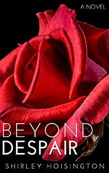 Beyond Despair by [Shirley Hoisington, Lane Bjelkevig]
