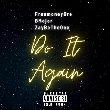 Do It Again (feat. BMajor & ZayBeTheOne)