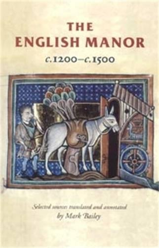The English Manor C.1200-C.1500 (Manchester Medieval Sources)