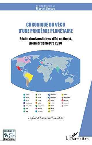 Chronique du vécu d\'une pandémie planétaire: Récits d\'universitaires, d\'Est en Ouest, premier semestre 2020 (Histoire de vie et formation) (French Edition)
