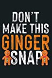 Funny Ginger Irish Redhead Puns Don T Make This Ginger Snap: Notebook Planner - 6x9 inch Daily Planner Journal, To Do List Notebook, Daily Organizer, 114 Pages