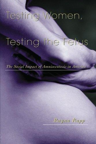 Testing Women, Testing the Fetus: The Social Impact of...