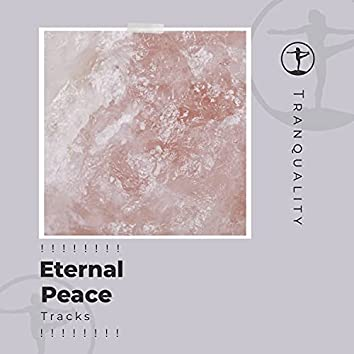 ! ! ! ! ! ! ! ! Eternal Peace Tracks ! ! ! ! ! ! ! !