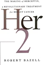 Her-2: The Making of Herceptin, a Revolutionary Treatment for Breast Cancer (English Edition)