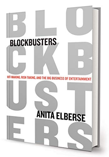 Blockbusters Hit Making Risk Taking And The Big Business Of Entertainment