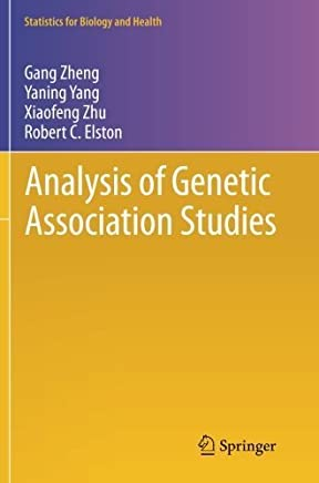 Analysis of Genetic Association Studies (Statistics for Biology and Health) 2012 edition by Zheng, Gang, Yang, Yaning, Zhu, Xiaofeng, Elston, Robert C. (2014) Paperback