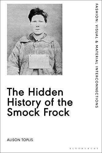 The Hidden History of the Smock Frock: Deception and Disguise (Fashion: Visual & Material Interconnections) (English Edition)