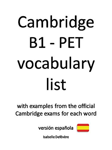 Cambridge B1 - PET vocabulary list (versión española) (English Edition)