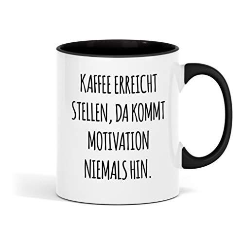 Outfitfaktur Kaffee erreicht Stellen, da kommt Motivation Niemals hin - lustige Kaffeetasse für Büro, Arbeit und Kollegen