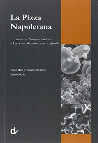 La pizza napoletana... più di una notizia scientifica sul processo di lavorazione artigianale