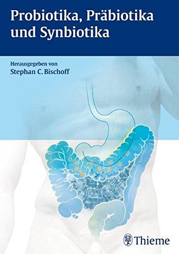 Probiotika, Präbiotika und Synbiotika