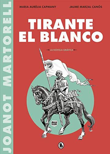 Tirante el Blanco (la novela gráfica) (Bruguera Clásica)