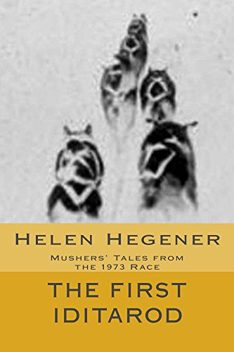 The First Iditarod: Mushers' Tales from the 1973 Race (English Edition)