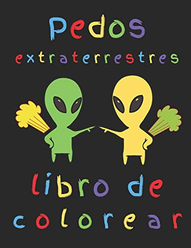 Pedos extraterrestres libro de colorear: ¿Los extraterrestres se tiran pedos? Necesito saber