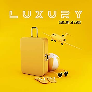 Luxury Chillax Session – Ambient Lounge Chillout, Ibiza 2020, Summer Music, Chilling Vibes, Deep Chill Out Music 2020, Sexy Beats, Relax & Rest, Cafe Chillout