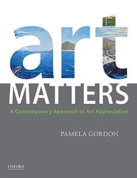 Art Matters  A Contemporary Approach to Art Appreciation