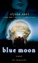 Blue Moon: The Immortals by Alyson No??l (2013-07-12)