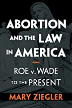 Abortion and the Law in America: Roe v. Wade to the Present (English Edition)