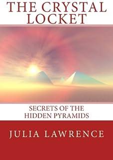 The Crystal Locket: Secrets of the Hidden Pyramids