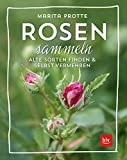 Rosen sammeln: Alte Rosen finden & vermehren