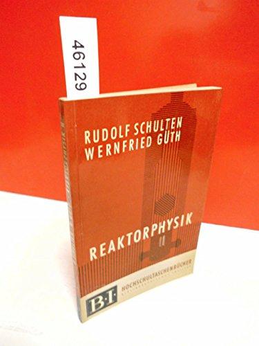 Reaktorphysik. Bd. 2. Der Reaktor im nichtstationären Betrieb