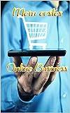 Mein erstes Online Business: Tipps und Strategien zum Aufbau eines eigenen Online Business (German Edition)