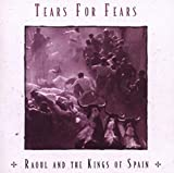 Songtexte von Tears for Fears - Raoul and the Kings of Spain