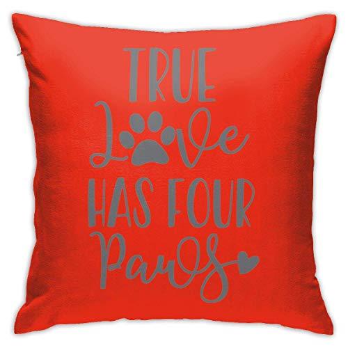 EU Throw Pillow Case 45cm x 45cm True Love Has Four Paws Pillowcase,Square Throw Covers,Decorative Cushion for Sofa Couch Car