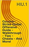 Counter-Strike Global Offensive Guide - Walkthrough - Tips - Cheats - And More! (English Edition)