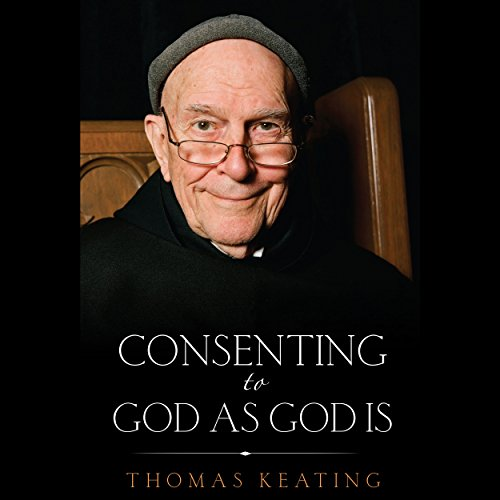 Consenting to God as God Is audiobook cover art