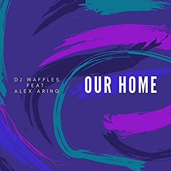 Our Home (feat. Alex Aring)
