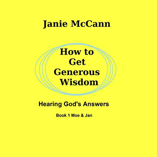 How to Get Generous Wisdom: Hearing God's Answers cover art