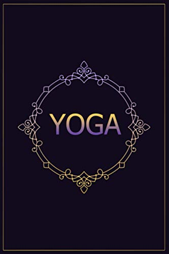 Yoga journal: Yoga journal notebook, inspirational to Find Peace in the Everyday ( 6x9 blank lined notebook, 110 pages)