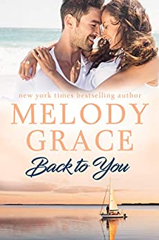 Back to You (Sweetbriar Cove Book 12) by [Melody Grace]