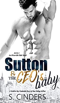 Sutton and the CEO's Baby (Otterville Falls Book 2) by [S. Cinders]