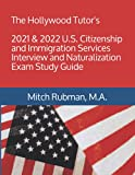 Image of The Hollywood Tutor's 2021 & 2022 U.S. Citizenship and Immigration Services Interview and Naturalization Exam Study Guide