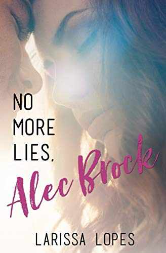 No More Lies, Alec Brock: The Alec Brock Series Book Two by [Larissa Lopes]