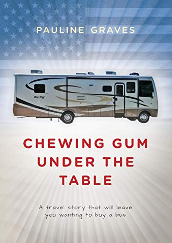 Chewing Gum Under The Table: A Travel story that will leave you wanting to...