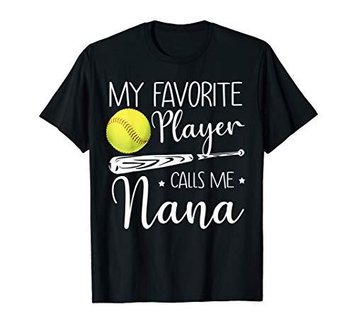 Softball My Favorite Player Calls Me Nana Grandma Gift T-Shirt