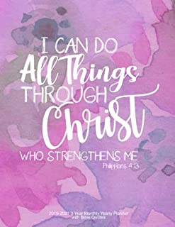 I Can Do All Things Through Christ Who Strengthens Me - Philippians 4:13: 2019-2021 3 Year Monthly Yearly Planner with Bible Quotes, Letter size 8.5 x ... Form Great Habits using this Calendar Journal