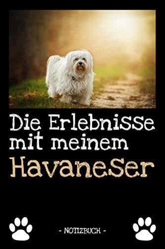 Die Erlebnisse mit meinem Havaneser: Hundebesitzer | Hund | Haustier | Notizbuch | Tagebuch | Fotobuch | zur Futter Doku | Geschenk | Idee | liniert + Fotocollage | ca. DIN A5