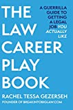 The Law Career Playbook: The Guerrilla Guide to Getting a Legal Job You Actually Like