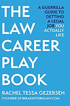 The Law Career Playbook  The Guerrilla Guide to Getting a Legal Job You Actually Like